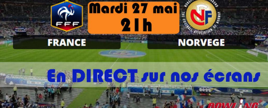 France / Norvège – Mardi 27 Mai à 21h