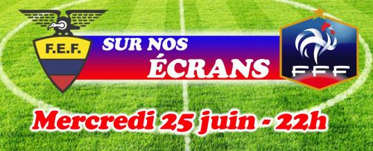 Equateur / France – Mercredi 25 Juin à 22h